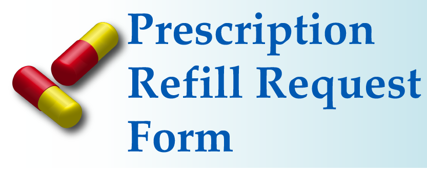 Use our online form to request a prescription refill.